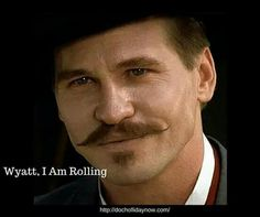 Val Kilmer as Doc Holliday Val Kilmer, Doc Holliday Quotes, Tombstone Movie, Tombstone Sayings, Tombstone 1993, Doc Holliday Tombstone, Johnny Ringo, Kurt Russell, Wyatt Earp