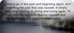 Forgiving, Moving On, Living and Loving Again