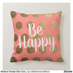 Modern Trendy Chic Coral Gold Polka Dots Be Happy Throw Pillow - dorm decor college diy cyo personalize room unique idea Dorm Pillows, Throw Pillows, Hexagon Wallpaper, Coral And Gold, Teal, College Dorm Decorations, Gold Polka Dots, Custom Pillows, Room Decor