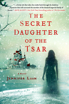 Jennifer Laam - The Secret Daughter of the Tsar / #awordfromjojo #Historicalfiction #JenniferLaam