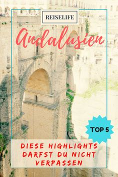 Reiseguide für deine Andalusien Rundreise: Ronda, Sevilla, Granada, Wanderstrecken und Naturabenteuer. Naturreisen Reiselife