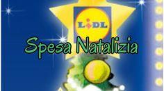 LA MIA SPESA FATTA  DA LIDL ...NATALIZIA