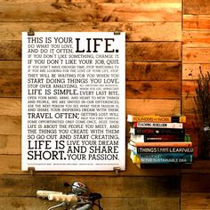 Life is short. Live it fully.