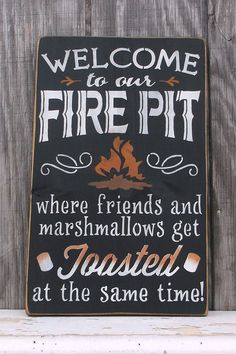 cute idea for your friend  Welcome To My Fire Pit Sign