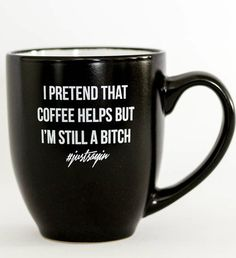 """Funny Coffee Mug With Saying By Greeving Cards - Hilarious """"I Pretend That Coffee Helps But I'm Still A Bitch"""" Slogan - Durable, 16 Ounce Capacity Ceramic Cup For Drinks & Beverages - Black"""