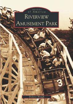 Riverview Amusement Park (Images of America) (Chicago, IL) by Dolores Haugh