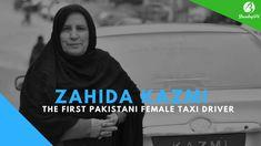 Zahida Kazmi - First female taxi driver of Pakistan #Zahidakazmi #firstfemaledriver #FristFemaleTaxiDriverOfPakistan #inspirationalwomenpakistan #inspirationalwomenvideos