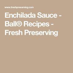 Enchilada Sauce - Ball® Recipes - Fresh Preserving