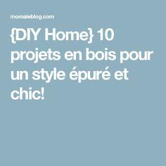 {DIY Home} 10 projets en bois pour un style épuré et chic! Small Furniture, Sweet Home, Diy, Style, Bedroom, Wood Projects, Home Ideas, Furniture, Swag