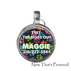 Pet ID Tag  I Let the Dogs Out  Personalized by NowThatsPersonal, $10.95