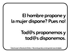 """""""El hombre propone y la mujer dispone? Pues no! Tod@s proponemos y tod@s disponemos.""""   @eldivanrojo #RevolucionErotica #Masculinidades"""