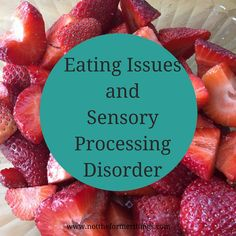 Eating Issues and Sensory Processing Disorder are one of the most difficult aspects of SPD and autism for my child.