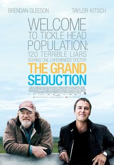 The Grand seduction. Its about a small canadian harbor town down on its luck everyone out of work and the only way to turn it around is to hire a full time Dr so that a factory will move in and they will all have work.So with trickery and scheming the town goes about trying to do just that. Its a good movie but in a different way hard to explain but worth watching all the same.