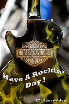 Have A Rockin' Harley Day !