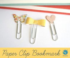 Paper Clip Bookmarks - Don't have a fancy cutting machine but these would be easy enough to make with a punch.