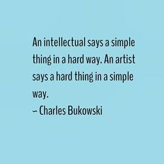 Bukowski...{via elephant journal on Instagram}. Writing Quotes, Writing A Book, Words Quotes, Wise Words, Sayings, Artist Quotes, Ring True, Knowledge And Wisdom, Word Up