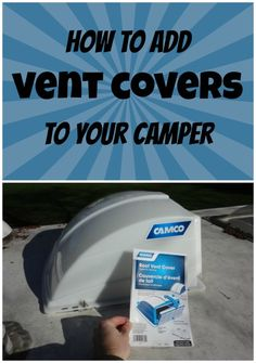 Good reason for adding camper roof vent covers