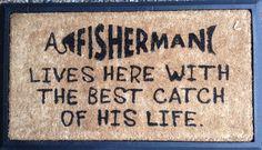 Fishermans Best Catch of His Life Door Mat Metal Garden Art, Door Mats, Beach House Decor, Home Decor, Bar Signs, Door Design, Bath Bombs, Soy Candles, Home Gifts