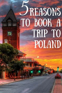 5 Reasons To Book a Trip to Poland
