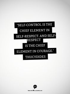 """""""Self-control is the chief element in self-respect, and self-respect is the chief element in courage. Book Club Books, Book Clubs, Love Cast, Self Control, Fitness Motivation Quotes, More Than Words, Life Inspiration, Meaningful Quotes, Inspire Me"""
