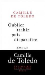 Oublier, trahir, puis disparaître – Camille de Toledo