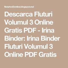 Descarca Fluturi Volumul 3 Online Gratis PDF - Irina Binder: Irina Binder Fluturi Volumul 3 Online PDF Gratis Carti Online, Beautiful Words, Binder, 3 Online, Pdf, Entertaining, Books, Desktop, Places