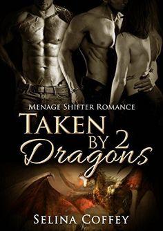 MENAGE PARANORMAL: Taken by 2 Dragons (Menage MMF Shapeshifter Paranormal Romance) (Alpha Bad Boy Short Story), http://www.amazon.com/dp/B015Y2RGJQ/ref=cm_sw_r_pi_awdm_GkAdwb1PA72Q7