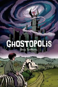 Ghostopolis, by Doug Tennapel || Grade 3 - 12 || Graphic Novel