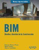 BIM : Diseño y gestión de la construcción. Sign. T 004.42 REY. http://encore.fama.us.es/iii/encore/record/C__Rb2713496?lang=spi