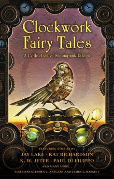 Cover Reveal: Clockwork Fairy Tales: A Collection of Steampunk Fables. Coming 6/4/13