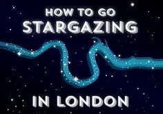 A Beginners' Guide To Stargazing In London