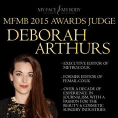 We're thrilled to have executive editor of metro.co.uk - Deborah Arthurs - on our judging panel at the MFMB 2015 Awards: http://www.globalaestheticawards.com/
