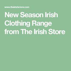 New Season Irish Clothing Range from The Irish Store