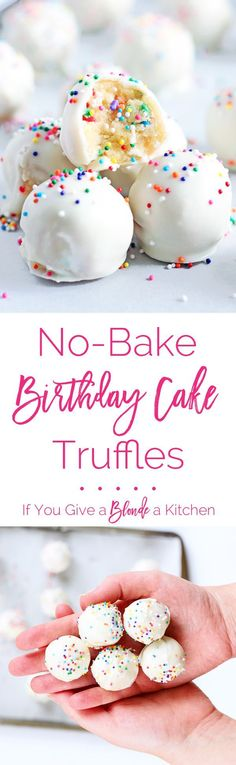 No bake birthday cake truffles from http://www.ifyougiveablondeakitchen.com