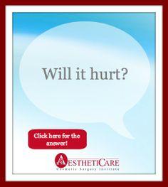 #FAQ Will the procedure hurt? #cosmeticsurgery #plasticsurgery #orangecounty #oc