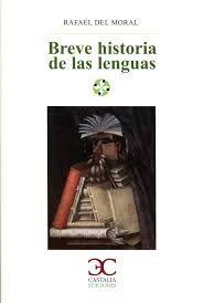Breve historia de las lenguas del mundo / Rafael del Moral. Castalia, 2014