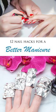 Top 12 Nail Hacks for a Better Manicure. How to make your mani last longer.