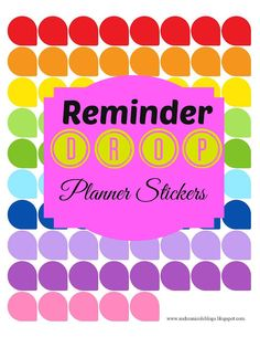 Free Printable Reminder Drop Planner Stickers Andrea Nicole Blogs