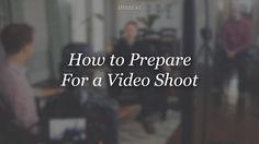 #VideoMarketing 101: How To Prepare For A #Video Shoot  #socialselling #videomarketing