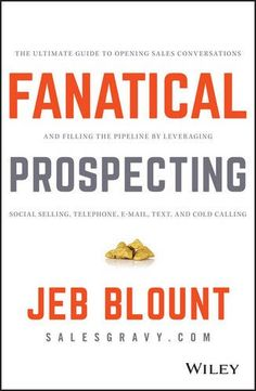 Fanatical Prospecting: The Ultimate Guide to Opening Sales Conversations and Filling the Pipeline by Leveraging Social Selling, Telephone, Email, Text, and Cold Calling by Jeb Blount http://www.amazon.com/dp/1119144752/ref=cm_sw_r_pi_dp_4.ciwb18BM5KH