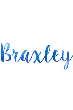 BRAXLEY - Baby Names for Boys @ nameille.com Find your PERFECT baby name!