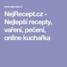 NejRecept.cz - Nejlepší recepty, vaření, pečení, online kuchařka Hana