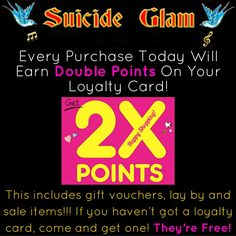 Today is the last day at Suicide Glam that you can earn Double Loyalty Points on every purchase! This INCLUDES gift vouchers, lay by and sale items!!! If you haven't got a loyalty card, come and grab one! They're Free! Happy Shopping! - Suicide Glam Australia https://www.facebook.com/suicideglamaustralia