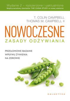 Nowoczesne zasady odżywiania - T. Cambell   Galaktyka Asparagus, Green Beans, Vegetables, Food, Diet, Studs, Essen, Vegetable Recipes, Meals