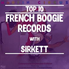 Top 10 French Boogie Records with Sirkett  INTERVIEW This has made our top 10 French boogie records playlist! What a tune  Wizz Marc CERRONE and more