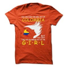 You Can Take The Girl Out Of Colombia But You Cant take - #mothers day gift #student gift. LIMITED AVAILABILITY => https://www.sunfrog.com/Names/You-Can-Take-The-Girl-Out-Of-Colombia-But-You-Cant-takeColombian-Out-Of-The-Girl.html?68278