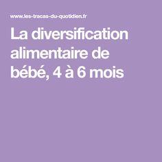 La diversification alimentaire de bébé, 4 à 6 mois