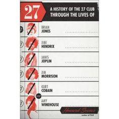 27, A History Of The 27 Club Through The Lives Of Brian Jones, Jimi Hendrix, Janis Joplin, Jim Morrison, Kurt Cobain, And Amy Winehouse By Howard Sounes, 9780306821684., Biographies 蛇