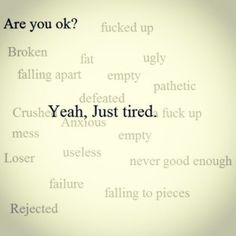 just tired. Rejected, empty, crushed, never good enough, pathetic. Sad Quotes, Life Quotes, Inspirational Quotes, Tired Quotes Exhausted, Im Tired Quotes, The Words, Are You Ok, Just Tired, Im Tired Of Trying