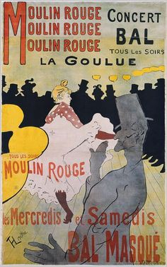 La Goulue - Henri de Toulouse-Lautrec; lithograph; 1891. When the Moulin Rouge opened, a six-foot version of this poster was displayed near the entrance, and made Toulouse-Lautrec famous overnight. The inclusion of La Goulue (the Glutton, a dancer) herself is obvious; Toulouse-Lautrec can also be seen in the silhouettes at the back (the shortest top hat- an illness he suffered as a child severely stunted his growth), while the silhouette (front) is the boneless acrobat Valentin le Désossé.